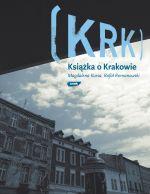 KRK. Książka o Krakowie - okładka